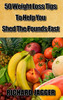 50 Weight Loss Tips To Help You Shed The Weight Fast